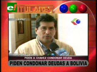 Opositores piden a Venezuela condonar deudas a Bolivia