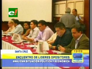 Encuentro de líderes opositores en Santa Cruz, analizan la situación política y económica del país