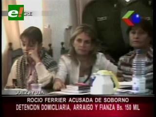 Detención domiciliaria y arraigo contra Rocío Ferrier, acusada de soborno