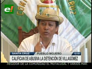 Asambleísta del pueblo Mojeño califica de abusiva la detención de Villagómez