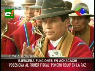 """La Paz: Posesionan al primer fiscal """"Poncho Rojo"""" ejercerá funciones en Achacachi"""