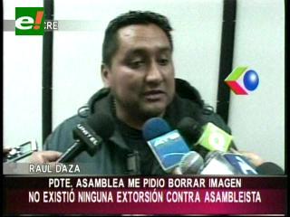 Raúl Daza dice que el presidente de la Asamblea de Sucre le pidió que borrara las imágenes
