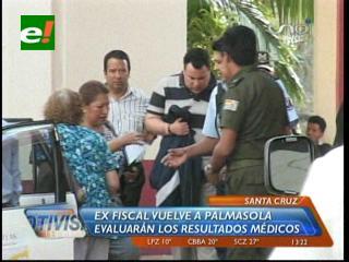 Ex fiscal Isabelino Gómez vuelve a Palmasola, evaluarán los resultados médicos