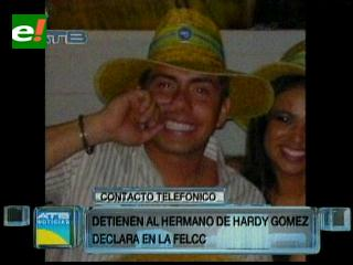 Felcc detiene al hermano de Hardy Gómez