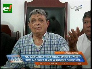 Jaime Paz no descarta reestructurar el MIR