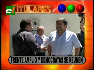 Titulares: Frente Amplio y Demócratas se reúnen en Santa Cruz