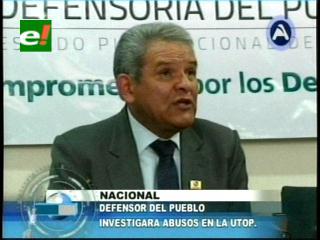 Defensor del Pueblo investigará abusos en la UTOP