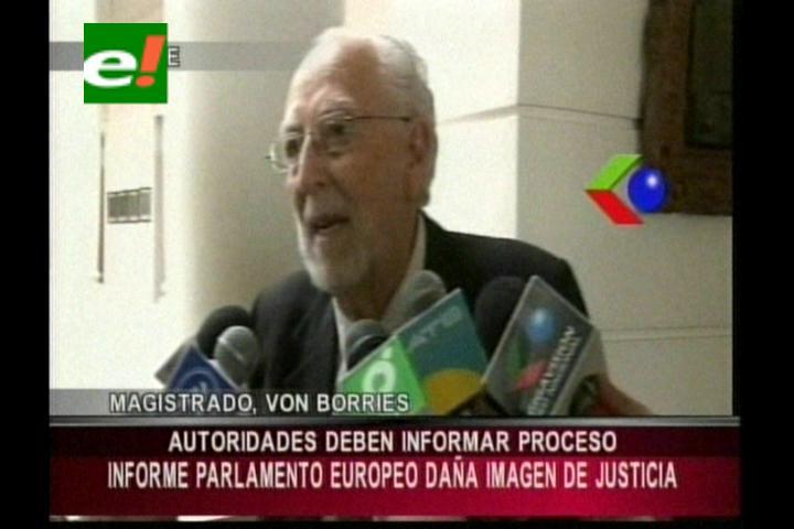 """Magistrado Von Borries sobre el caso Rózsa: """"Informe del Parlamento Europeo daña la imagen de la justicia en Bolivia"""""""