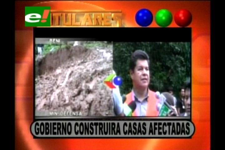 Titulares: Gobierno construirá casas a los afectados por las lluvias en Rurrenabaque