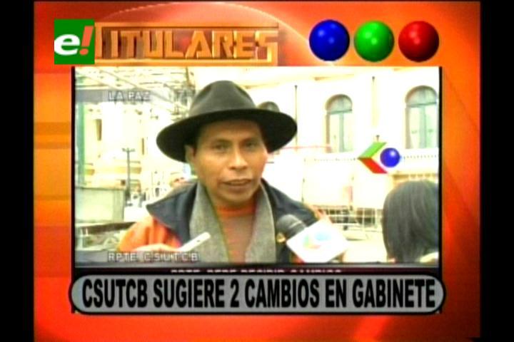 Titulares: CSUTCB pide el cambio de dos ministros en el gabinete de Evo Morales