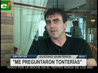 """Gustavo Quinteros: """"No respondo preguntas tontas"""""""