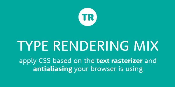Type rendering mix