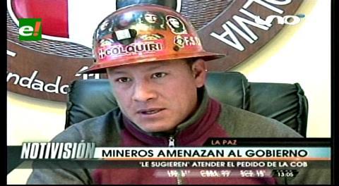 Mineros amenazan al Gobierno, le sugieren atender el pedido de la COB