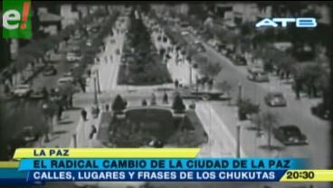 La Paz. Mira los cambios que vivió en 70 años
