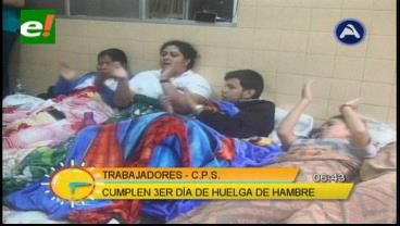 Trabajadores de la CPS cumplen el tercer día de huelga de hambre