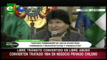 Evo dice que Chile convirtió el Tratado de 1904 en un mecanismo de negocio privado de su país