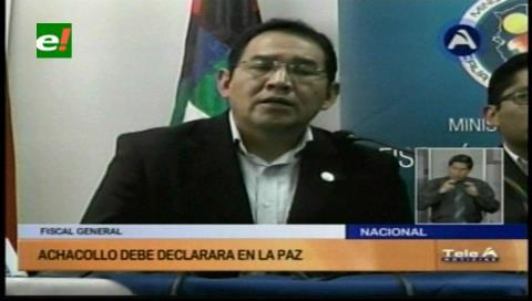 Fondioc: Fiscalía dice que Achacollo debe declarar en La Paz