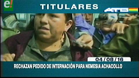 Titulares de TV: Rechazan pedido de internación a Nemesia Achacollo