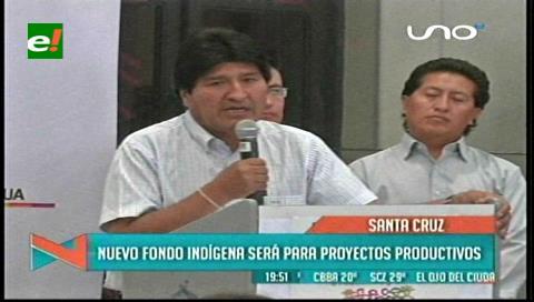 Evo Morales: El Fondo Indígena se reactivará para proyectos productivos