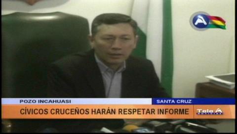 Cívicos cruceños harán respetar el informe sobre el pozo Incahuasi