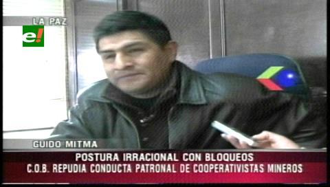 Mitma rechaza bloqueo y acusa a cooperativistas de abusar de mineros