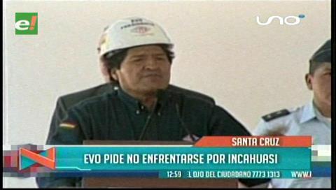 Evo llama a Chuquisaca y Santa Cruz a no enfrentarse por el Incahuasi