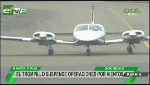Suspenden vuelos de avionetas monomotor en El Trompillo por los fuertes vientos