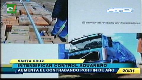 Intensifican control aduanero en Santa Cruz