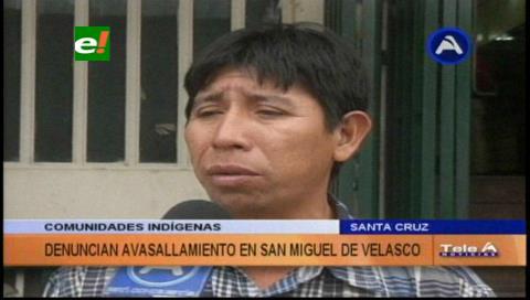 Denuncian avasallamiento en San Miguel de Velasco