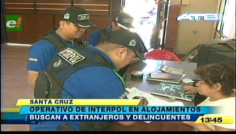 Santa Cruz: Interpol realiza operativos en alojamientos