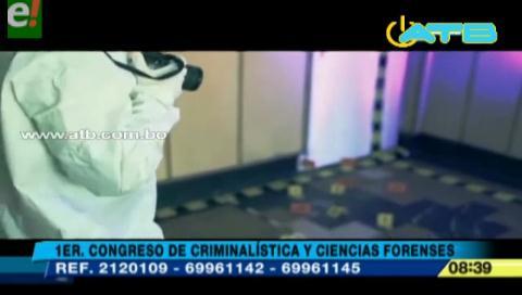 La Paz sede del 1er Congreso de Criminalística y Ciencias Forenses
