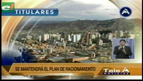 Titulares de TV: La Paz. Situación crítica por escasez de agua, será peor si no llueve