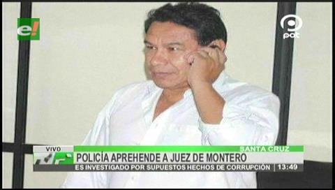 Aprehenden al juez de Montero acusado de corrupción