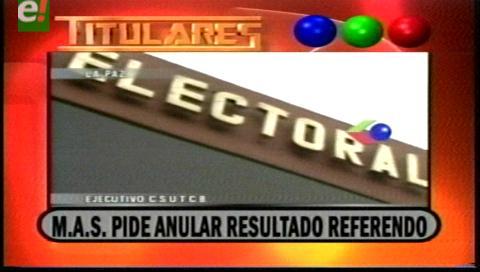 Titulares de TV: MAS pide anular los resultados del referendo del 21f