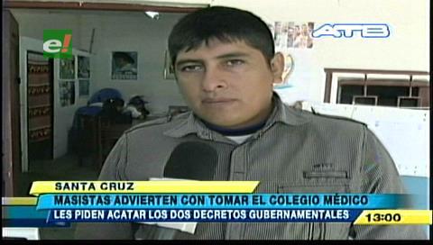 """Santa Cruz: El MAS amenaza con tomar el Colegio Médico y """"chicotear"""" a su presidente"""