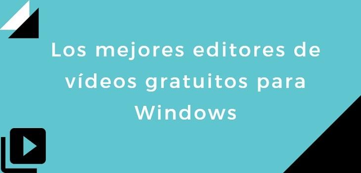 Editores de vídeos gratuitos para Windows