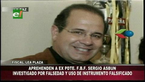 Aprehenden al expresidente de la FBF Sergio Asbún acusado de falsedad
