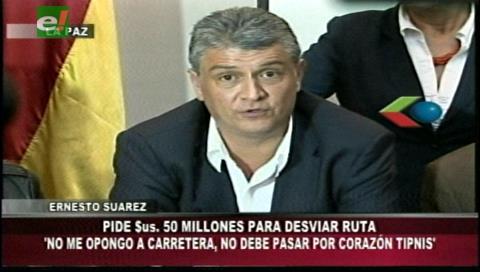 Ernesto Suárez dice que no está en contra de la carretera por el TIPNIS sino con el trazo