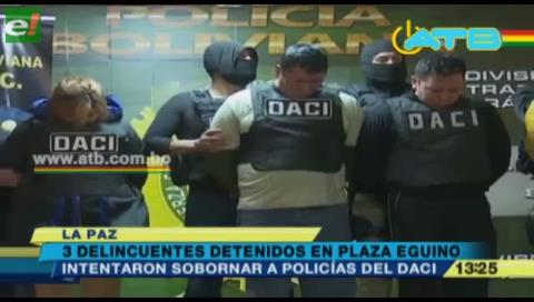 Detuvieron a delincuentes que intentaron sobornar a uniformados del DACI