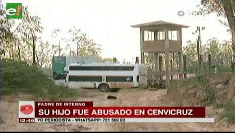 Padre denuncia que su hijo fue abusado durante su reclusión en Cenvicruz