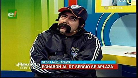"""Humor: Sergio """"Se Aplaza"""" da opciones para nuevos DT de """"Sport Muchachos"""""""
