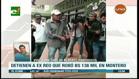 Detienen a exreo que robó Bs. 138 mil en Montero