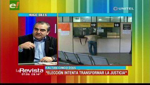 Hugo Siles afirma que las elecciones intentan transformar la justicia del país