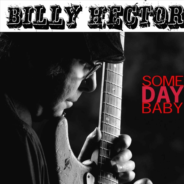 Image result for Billy Hector – Some Day Baby