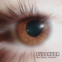 BUDDHUZA: New Demos / Nowhere
