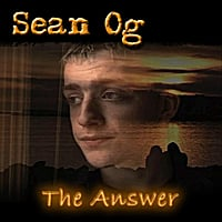 Sean Og : The Answer