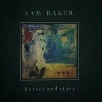 Resultado de imagen de sam baker horses and stars