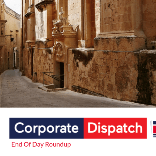 Corporate Dispatch End-Of-Day Roundup