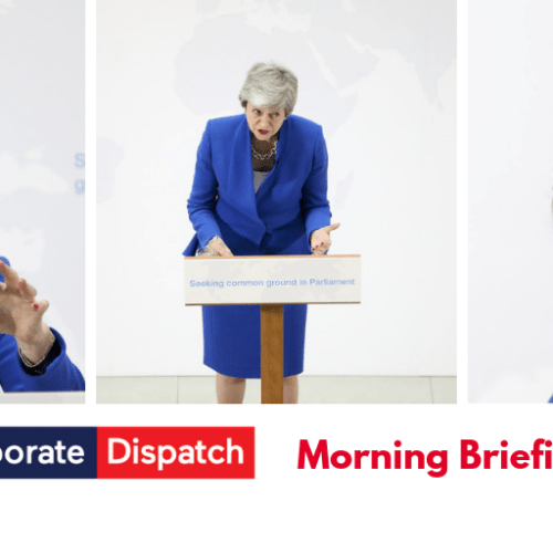 Corporate Dispatch Morning Briefing – Wednesday 22nd May 2019