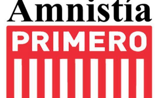 ¡Únete a la Campaña! #AmnistíaPrimero